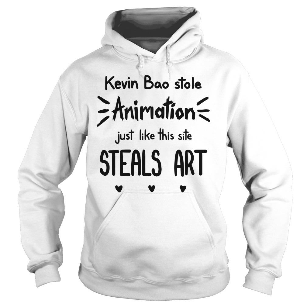 Kevin Bao Stole Animation Just Like This Site Steals Art Shirt hoodie