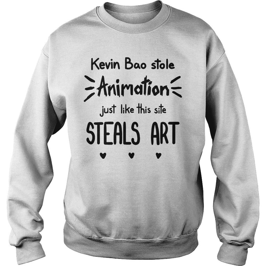 Kevin Bao Stole Animation Just Like This Site Steals Art Shirt sweater