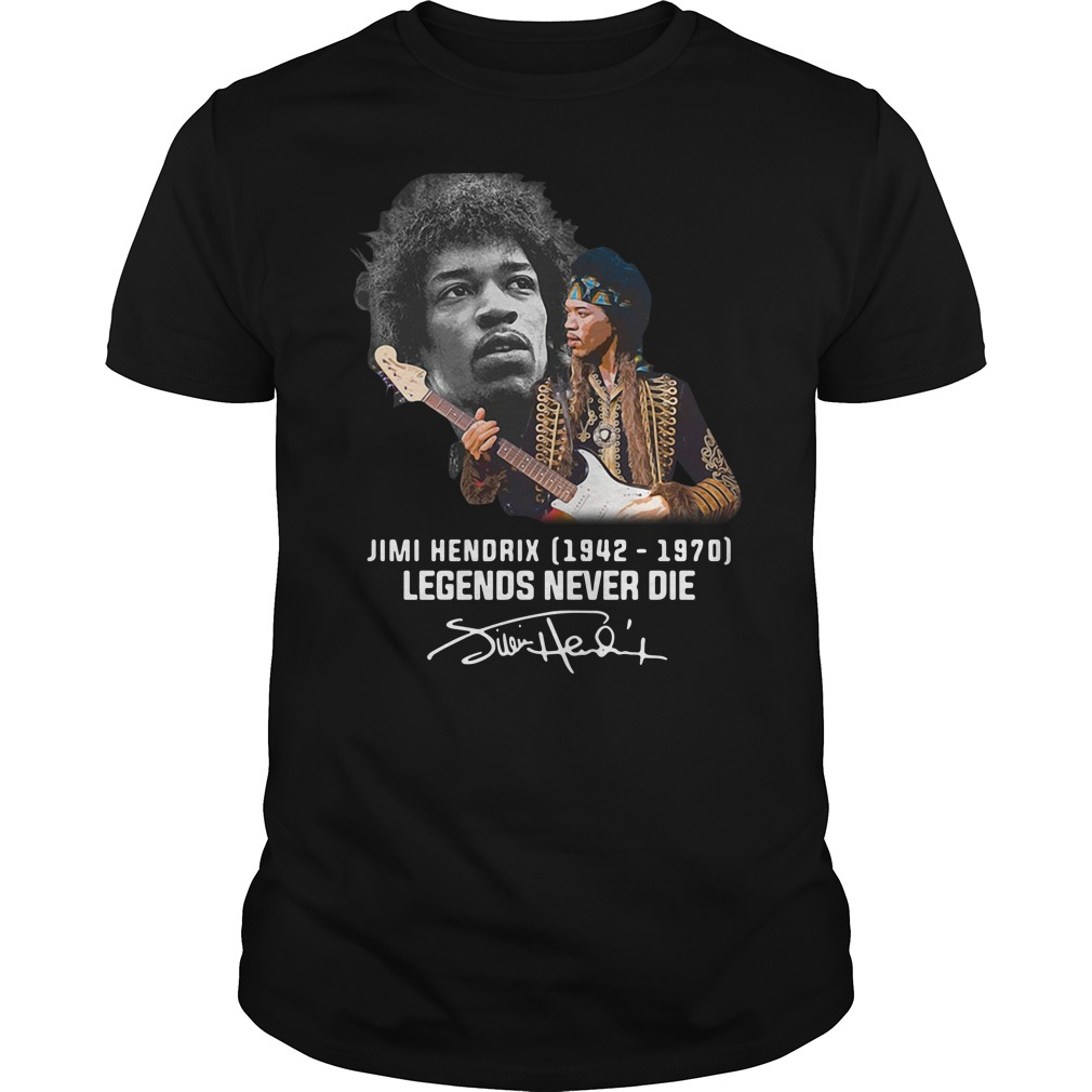 Legends Never Die Jimi Hendrix Shirt