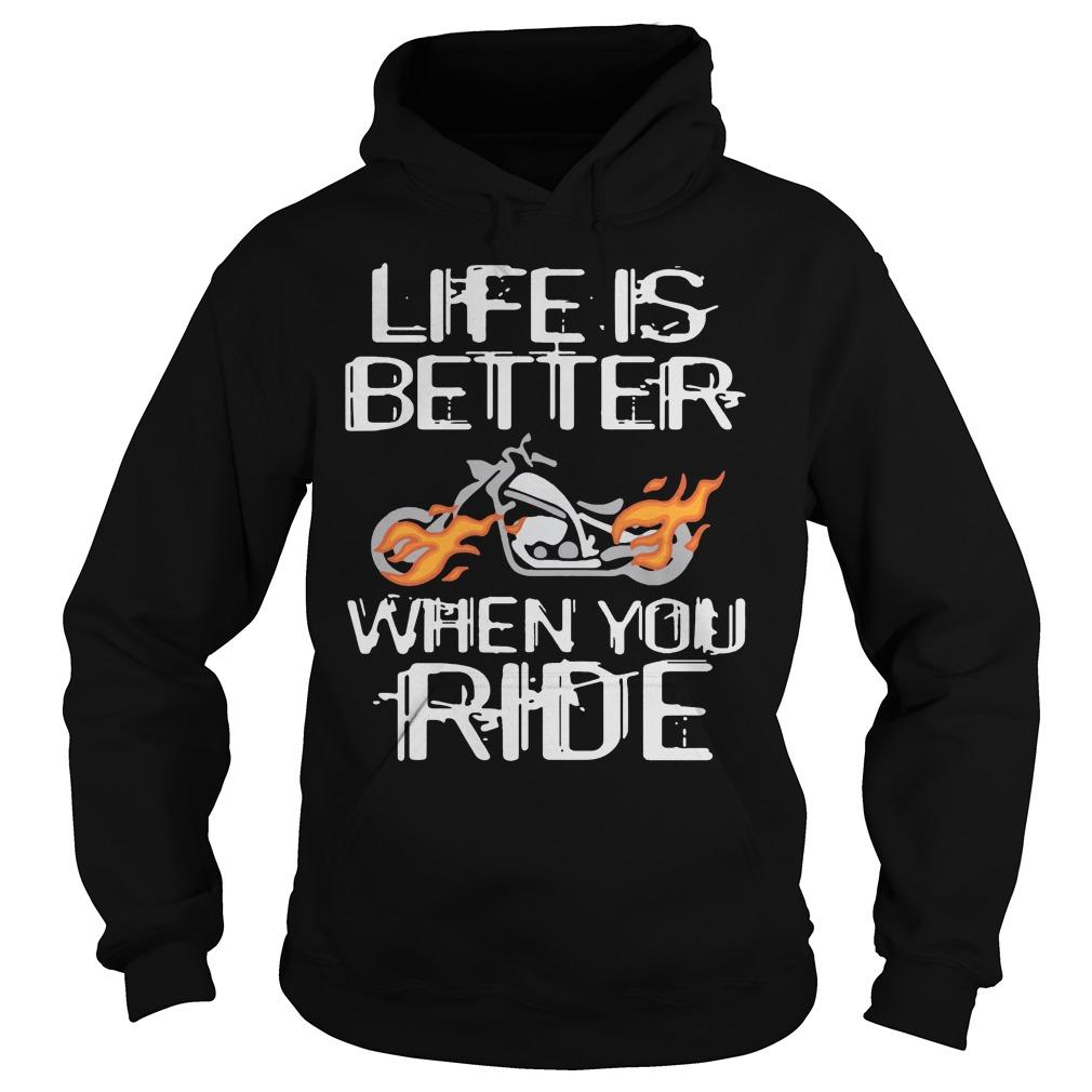 Life Is Better Motorcycle Shirt hoodie
