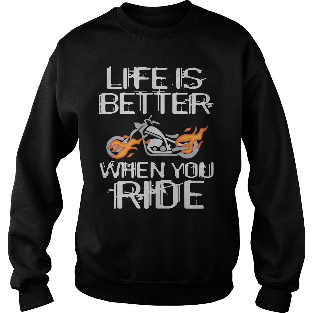 Life Is Better Motorcycle Shirt sweater