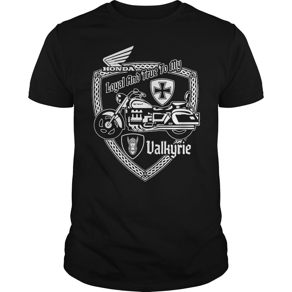 Loyal And True To My Honda Valkyrie Riders Shirt