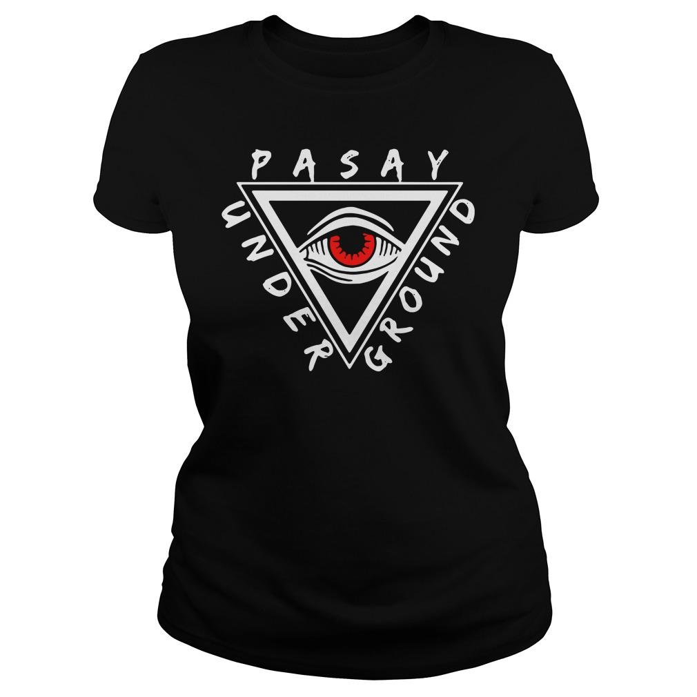Pasay Under Ground Shirt ladies tee