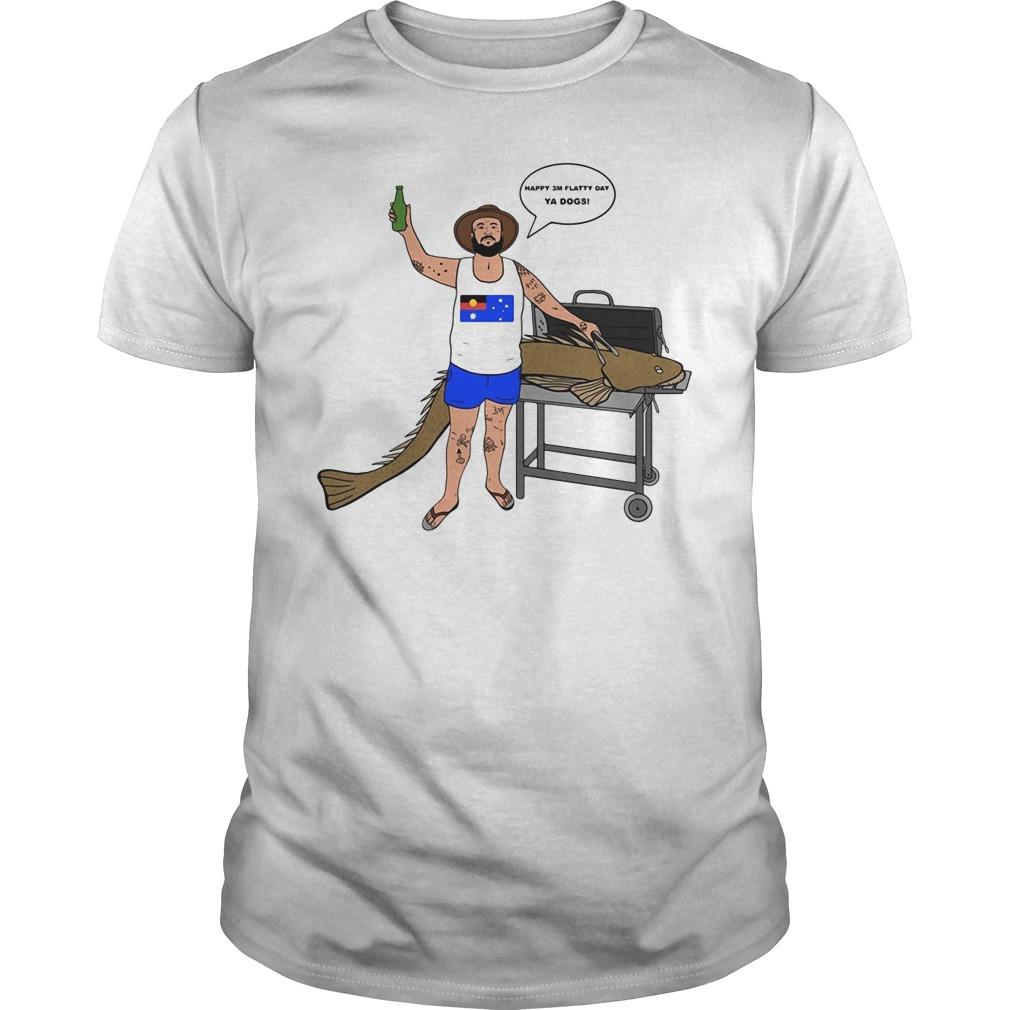 Happy 3 Metre Flatty Day Shirt