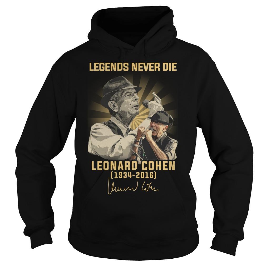 Legends Never Die Leonard Cohen 1934 2016 Signature Shirt hoodie