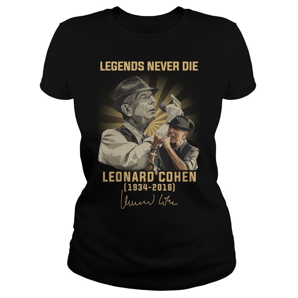 Legends Never Die Leonard Cohen 1934 2016 Signature Shirt ladies tee