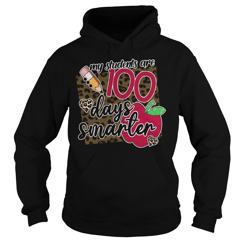 My Students Are 100 Days Smarter Shirt hoodie