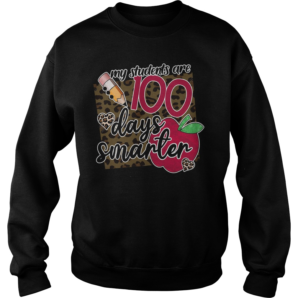 My Students Are 100 Days Smarter Shirt sweater