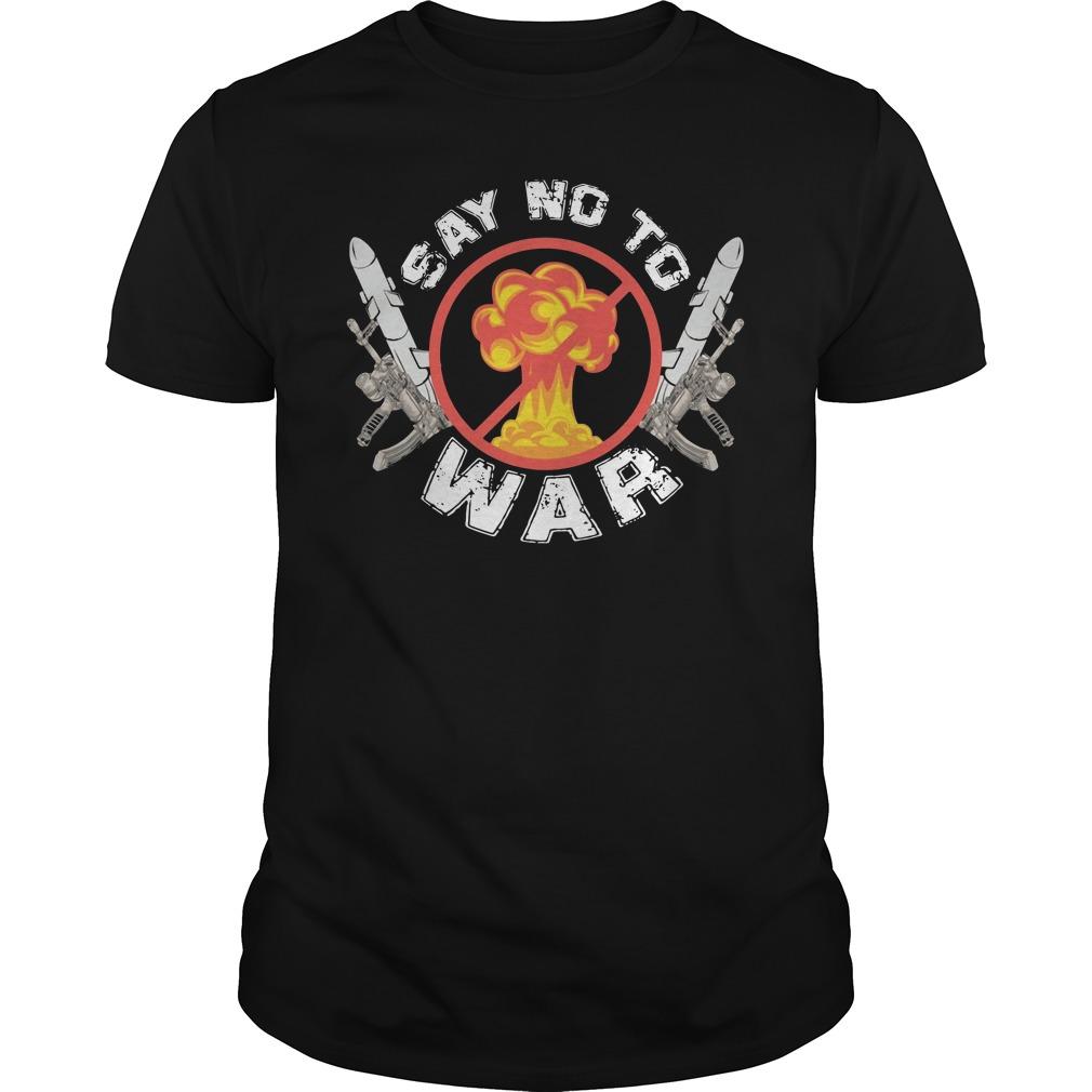 Say No To War Army Shirt
