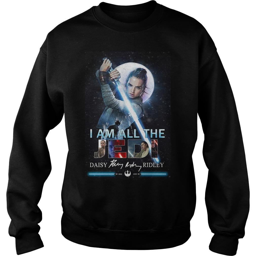Star Wars Rey Skywalker I Am All The Jedi Daisy Ridley Signature Shirt sweater