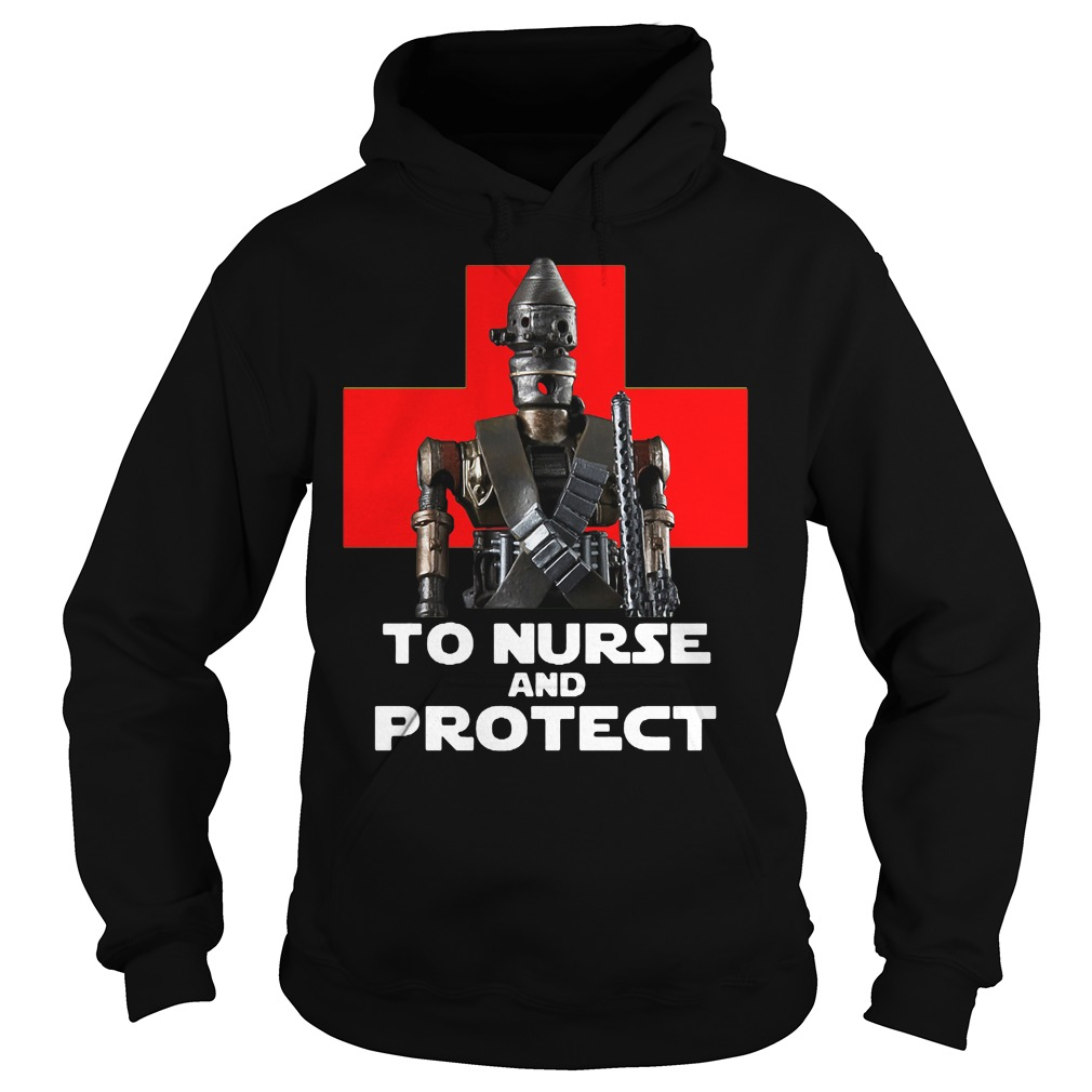 To Nurse And Protect Shirt hoodie