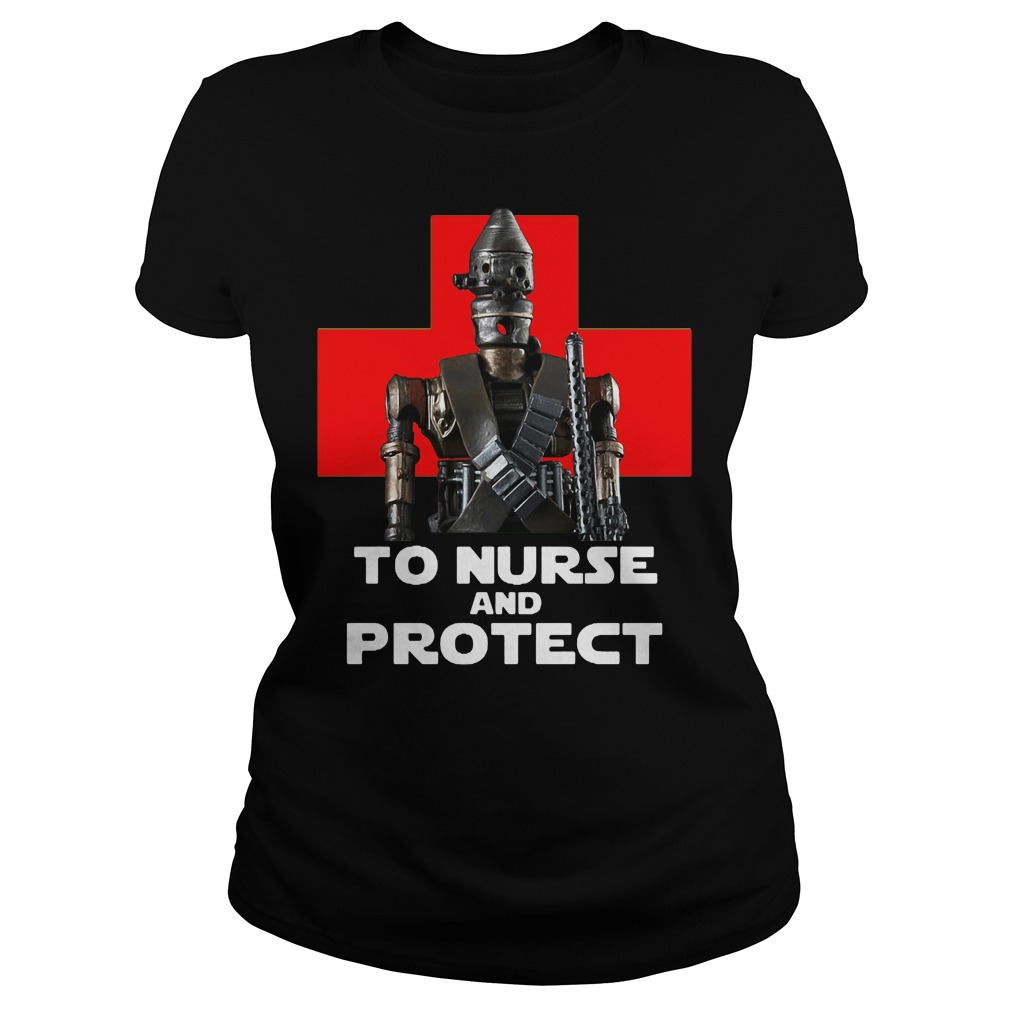 To Nurse And Protect Shirt ladies tee
