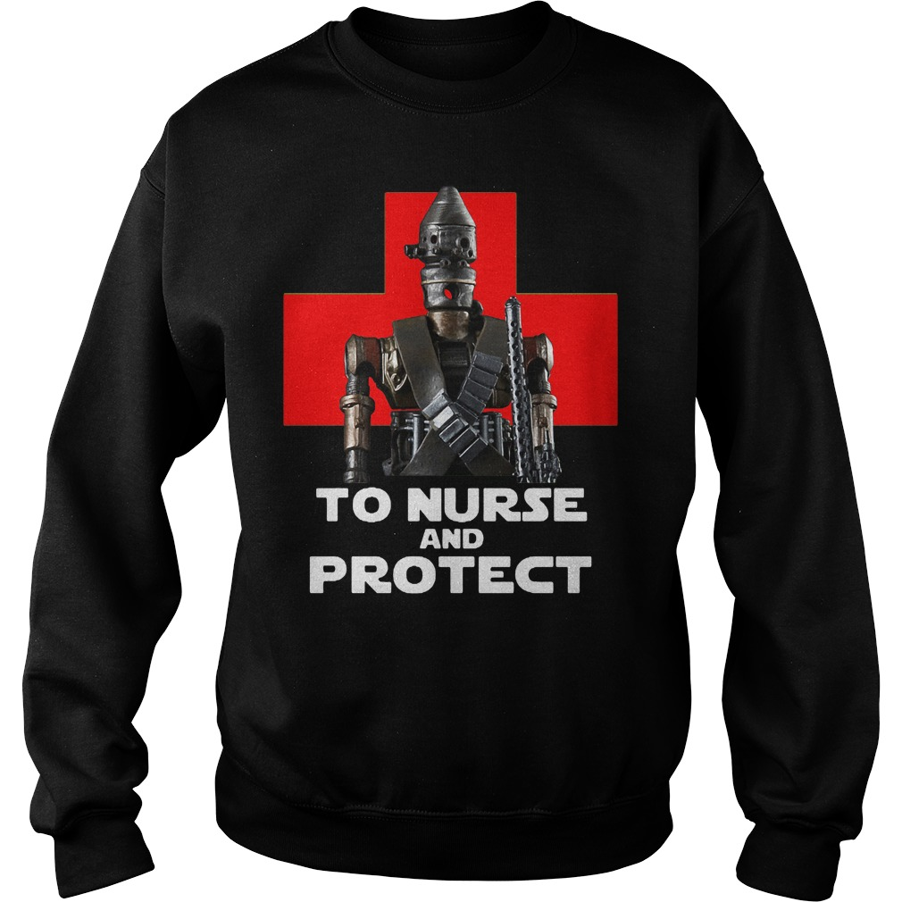 To Nurse And Protect Shirt sweater