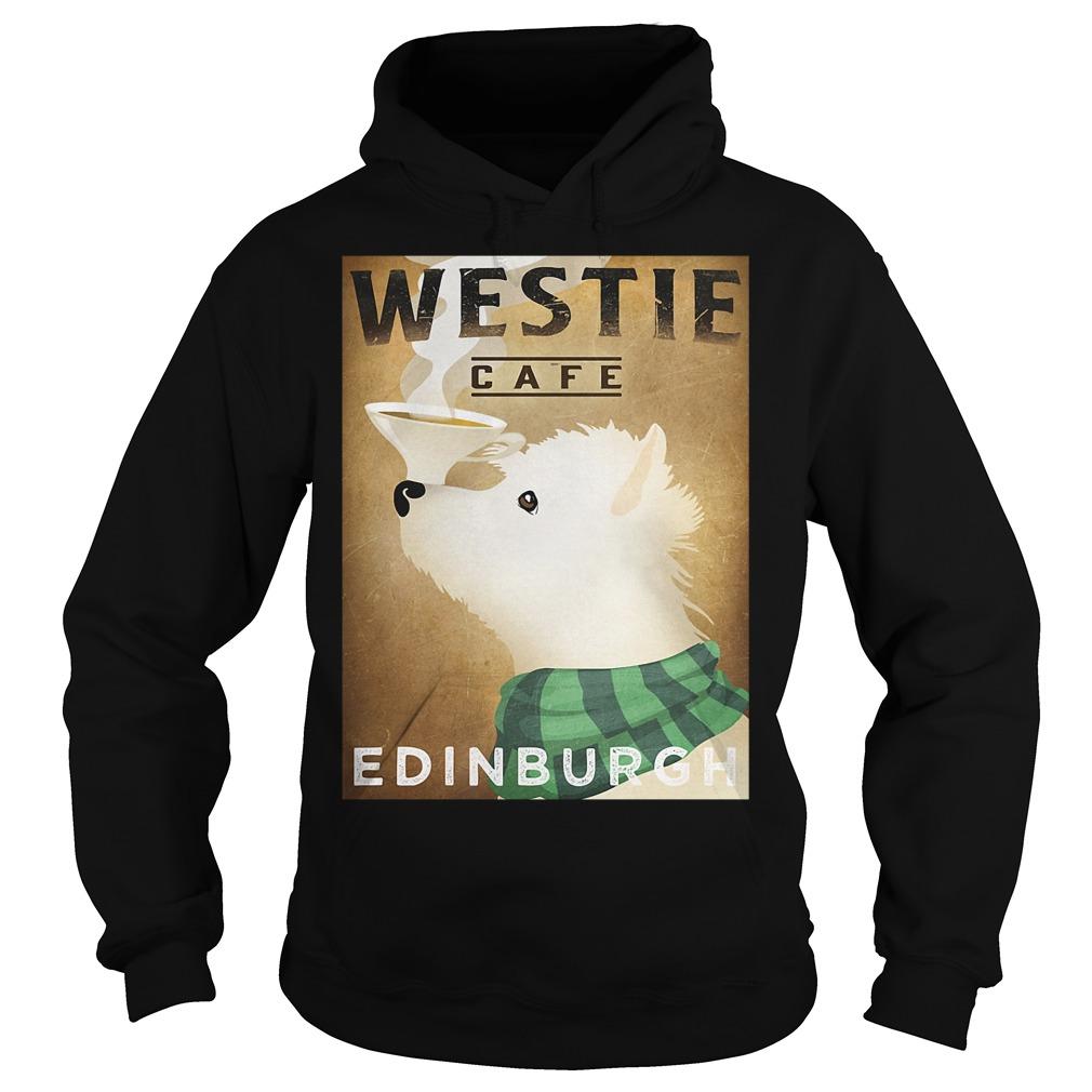 Westie Cafe Edinburgh Shirt hoodie
