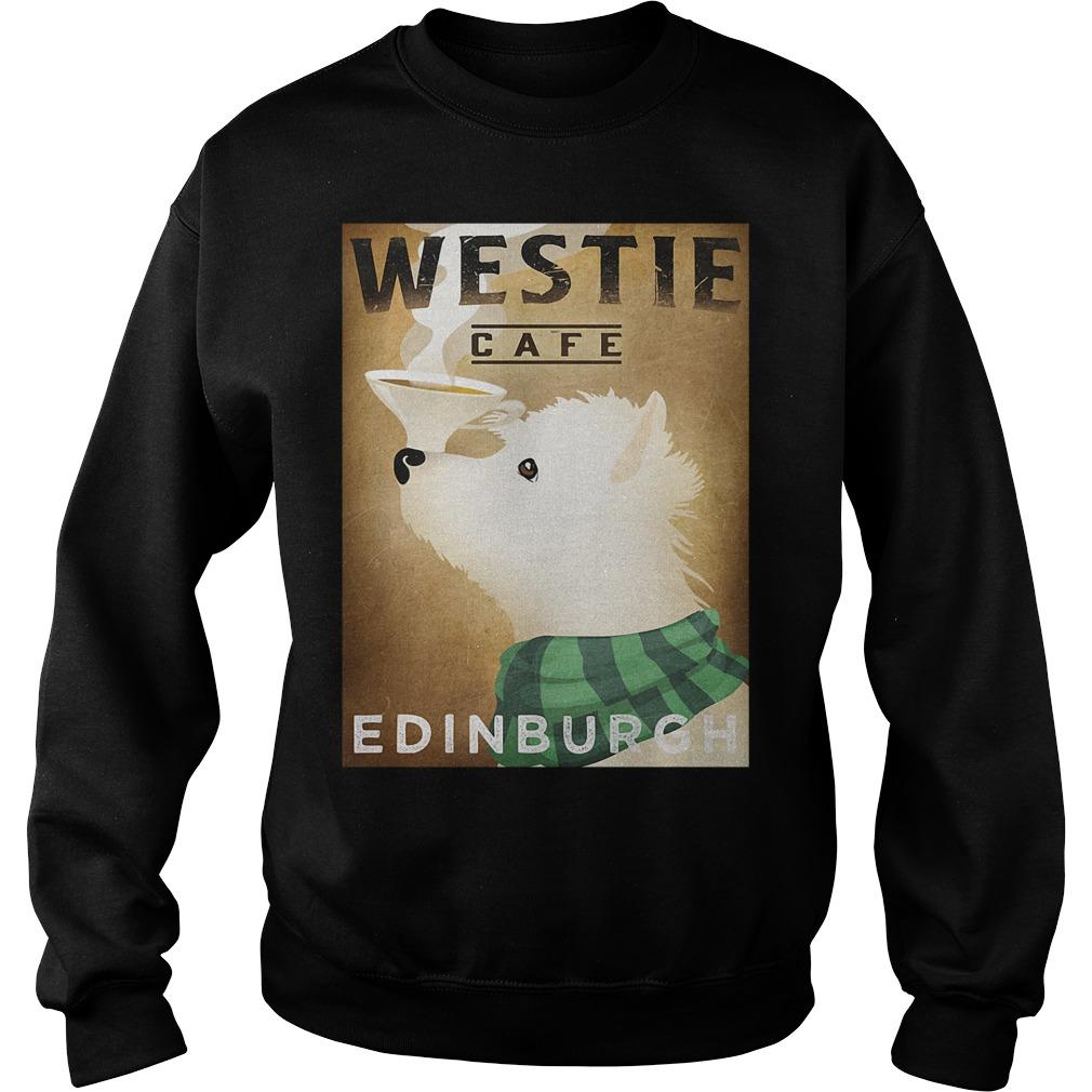 Westie Cafe Edinburgh Shirt sweater