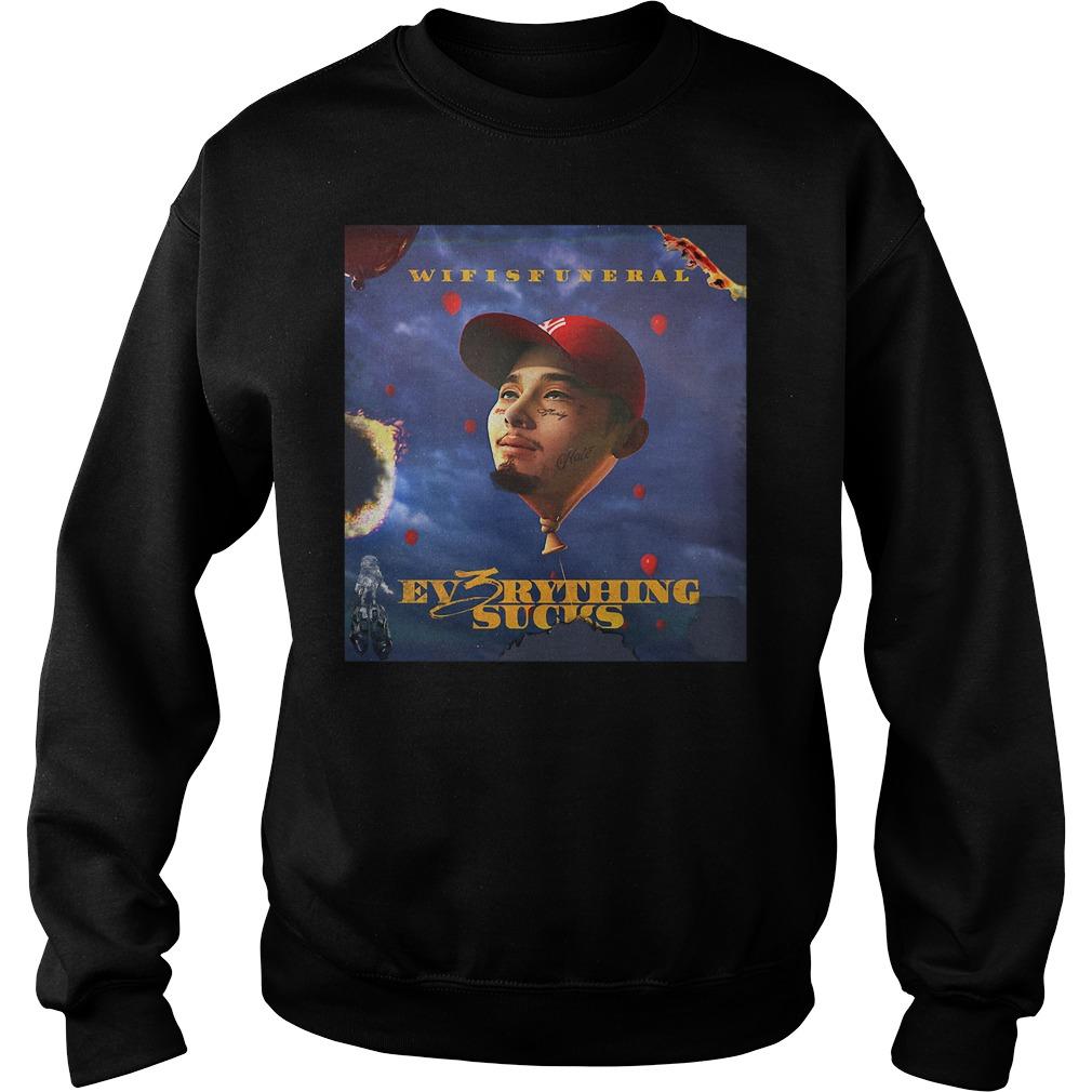 Wifisfuneral Ev3rything Sucks Shirt sweater