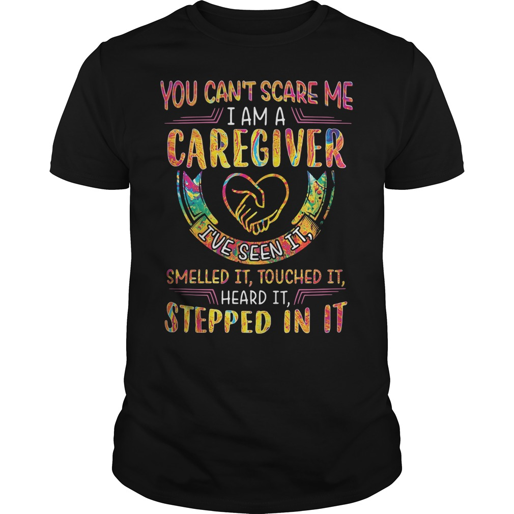 You Can't Scare Me I Am A Caregiver Shirt