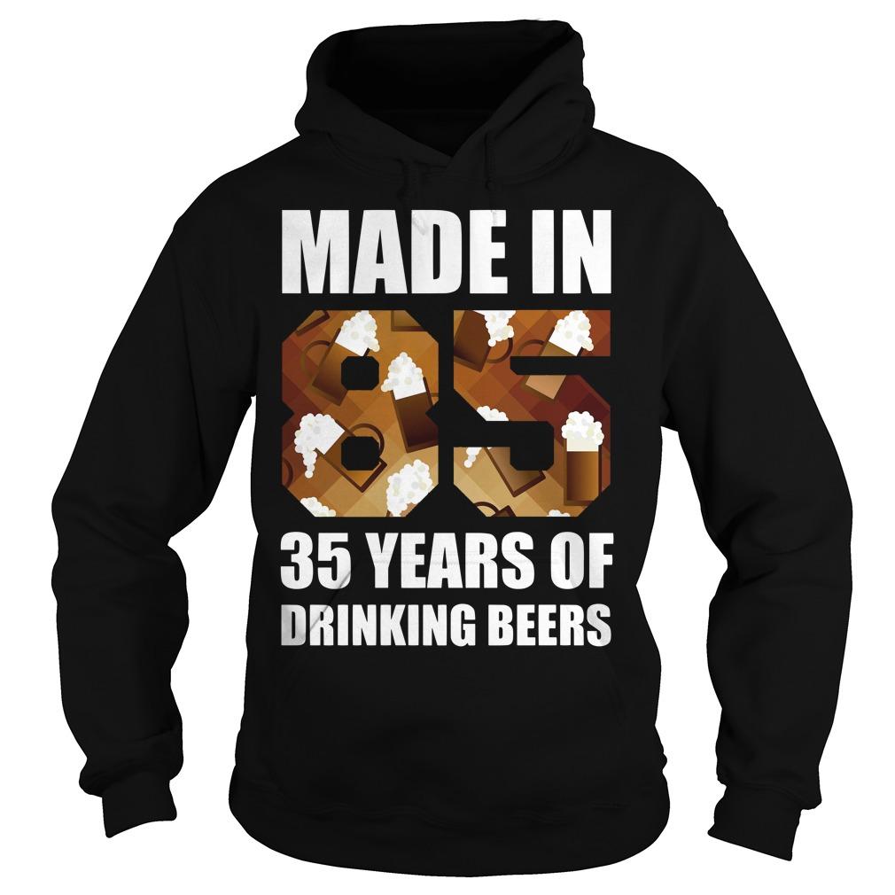 35 Years of Drinking Beers Shirt hoodie
