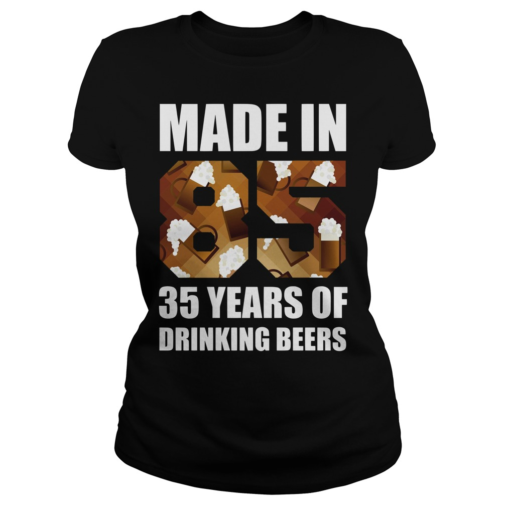 35 Years of Drinking Beers Shirt ladies tee