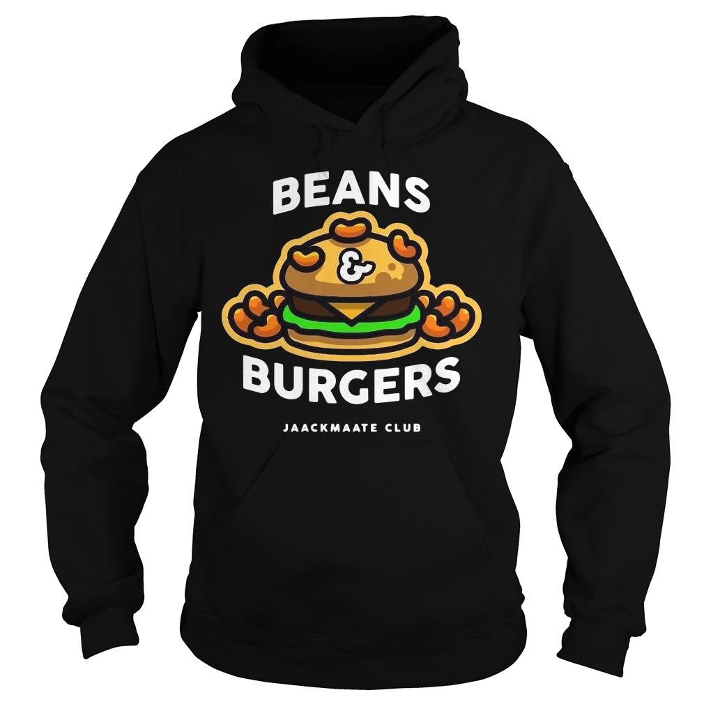 Beans Burgers Jaackmaate Club Shirt hoodie
