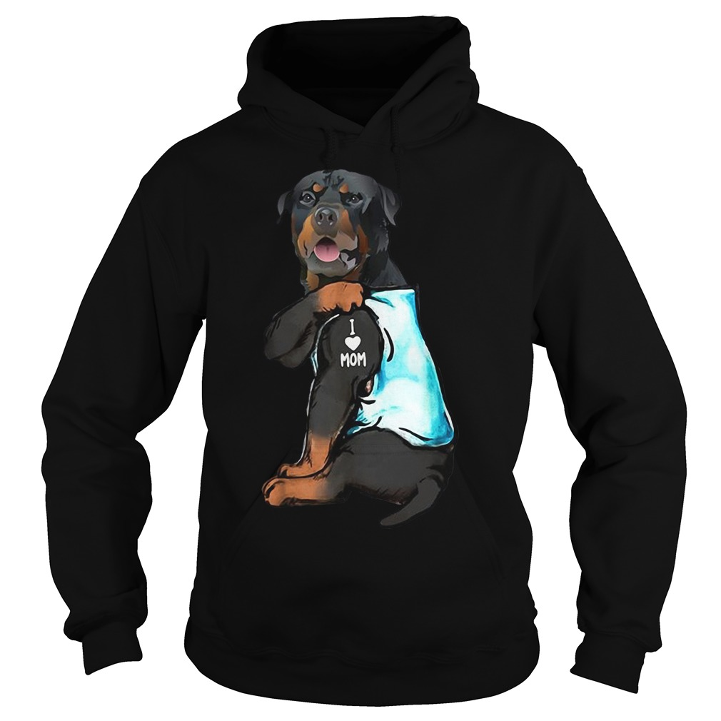 Dog Rottweiler Tattoos I Love Mom Shirt hoodie