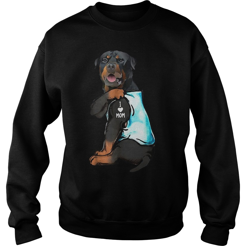 Dog Rottweiler Tattoos I Love Mom Shirt sweater