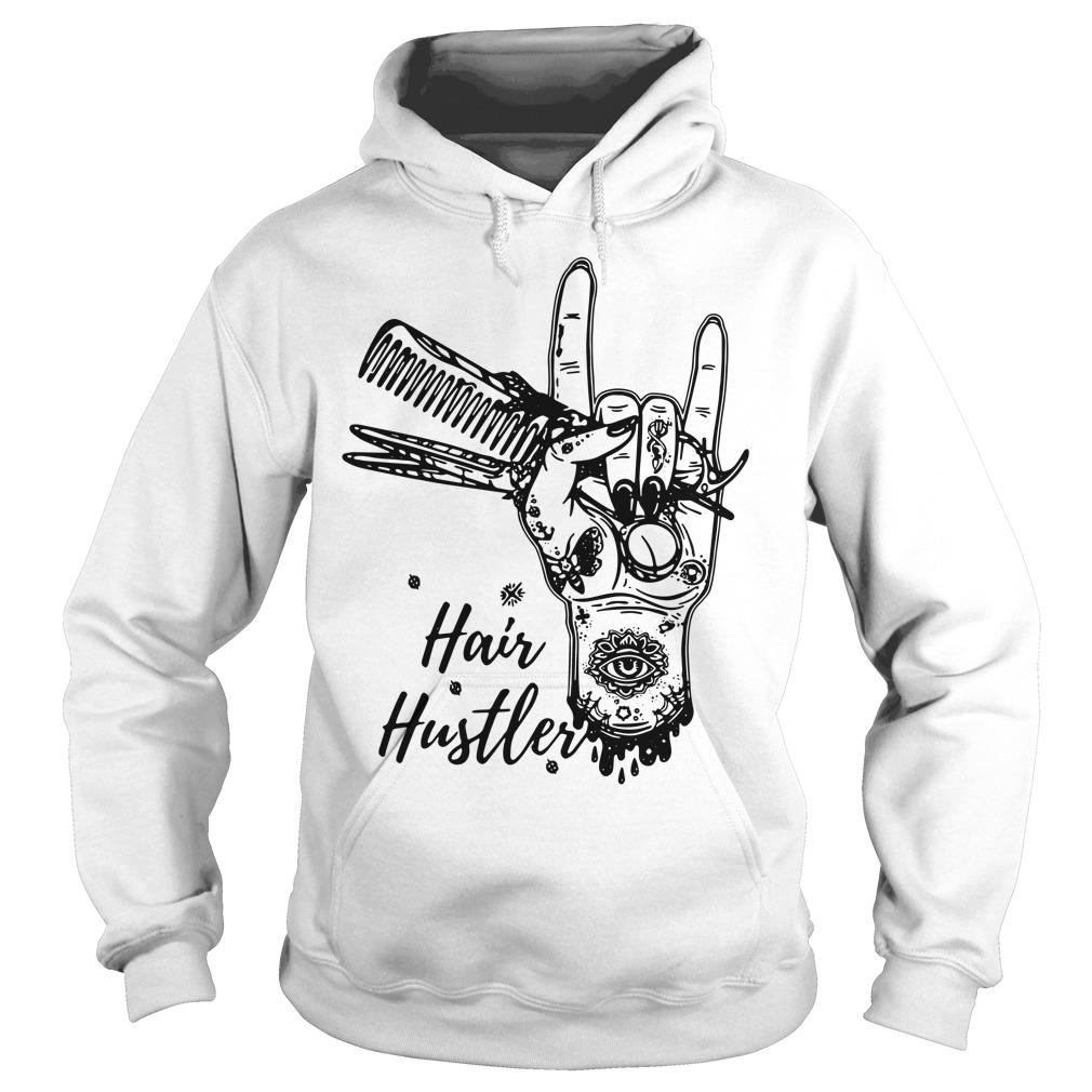 Hairstylist Hair Hustler Shirt hoodie