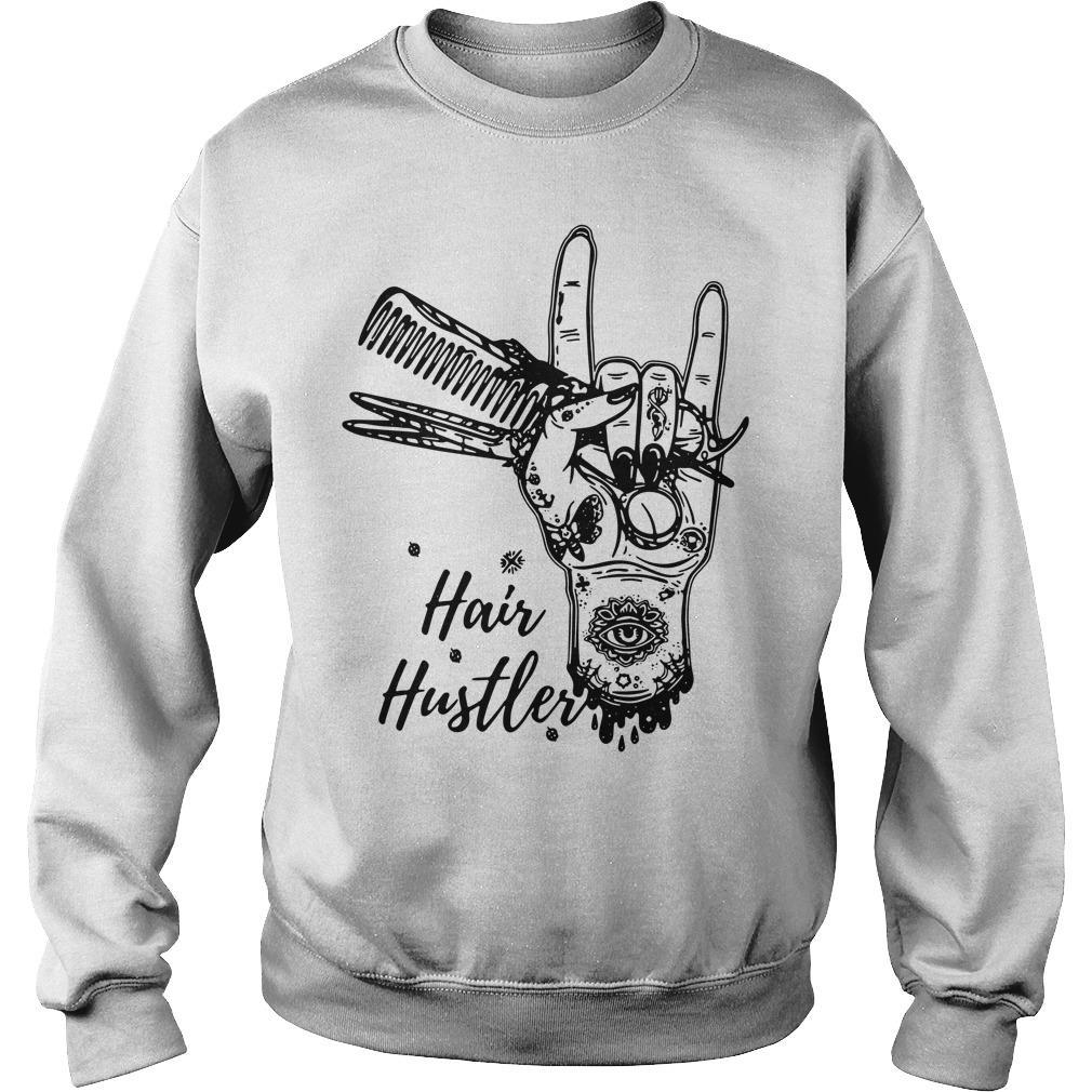 Hairstylist Hair Hustler Shirt sweater