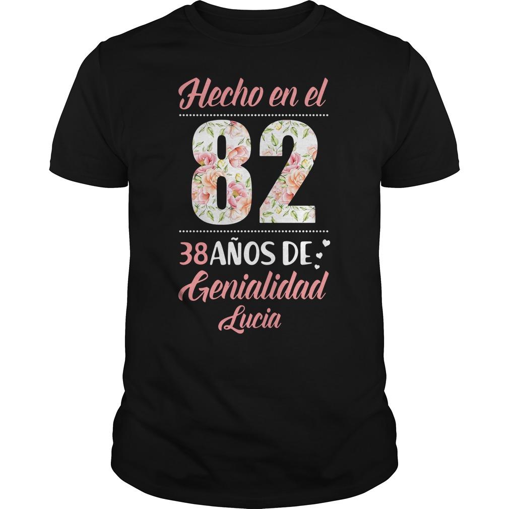 Hecho En El 82 38 Anos De Genialidad Lucia Shirt
