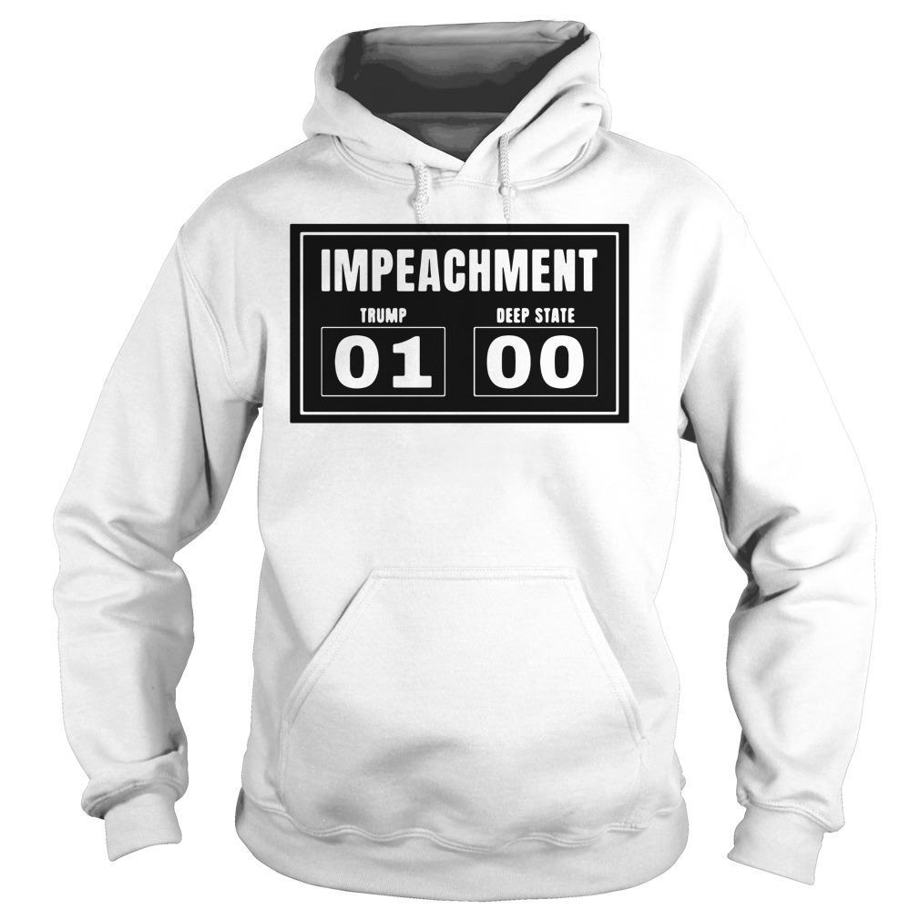 Impeachment Trump 01 Deep State 00 Shirt hoodie
