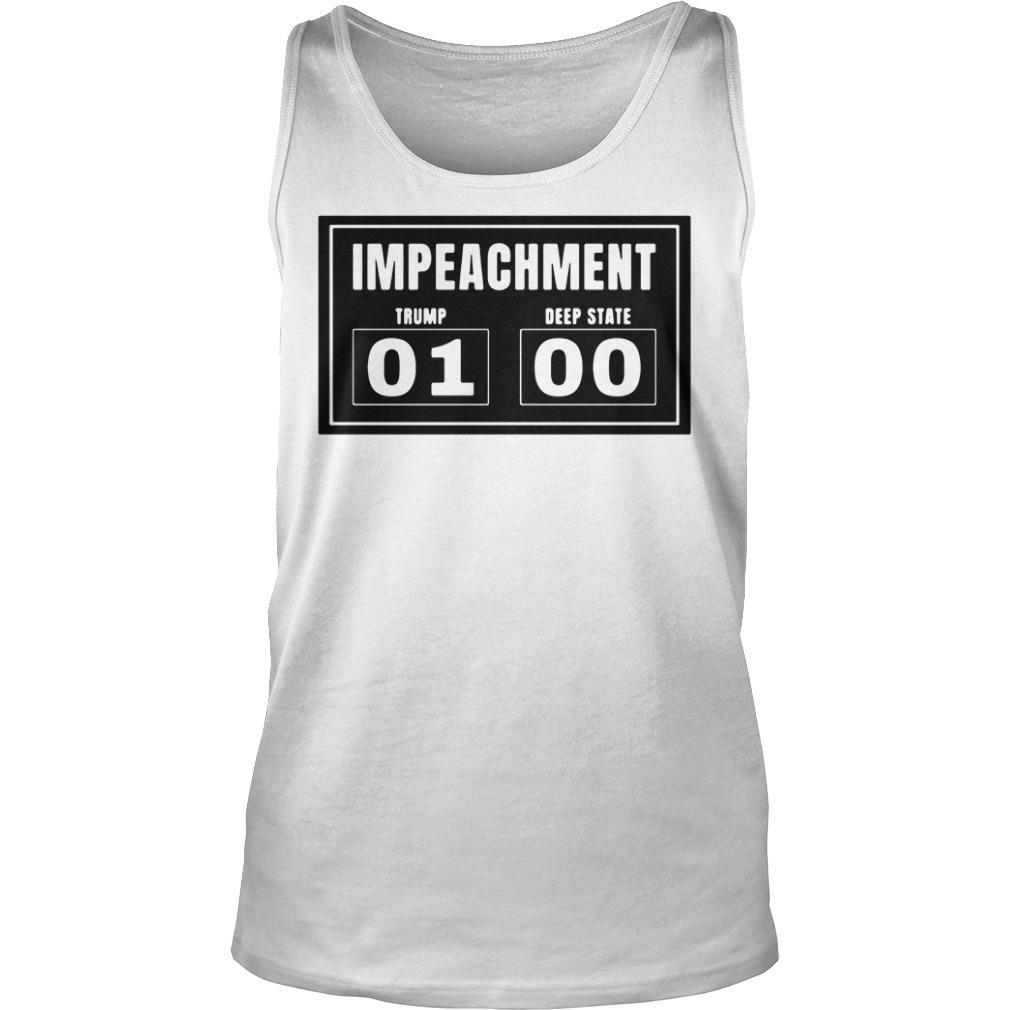 Impeachment Trump 01 Deep State 00 Shirt tank top