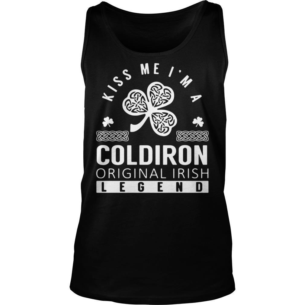 Kiss Me I Am A Coldiron Original Irish Legend Shirt tank top