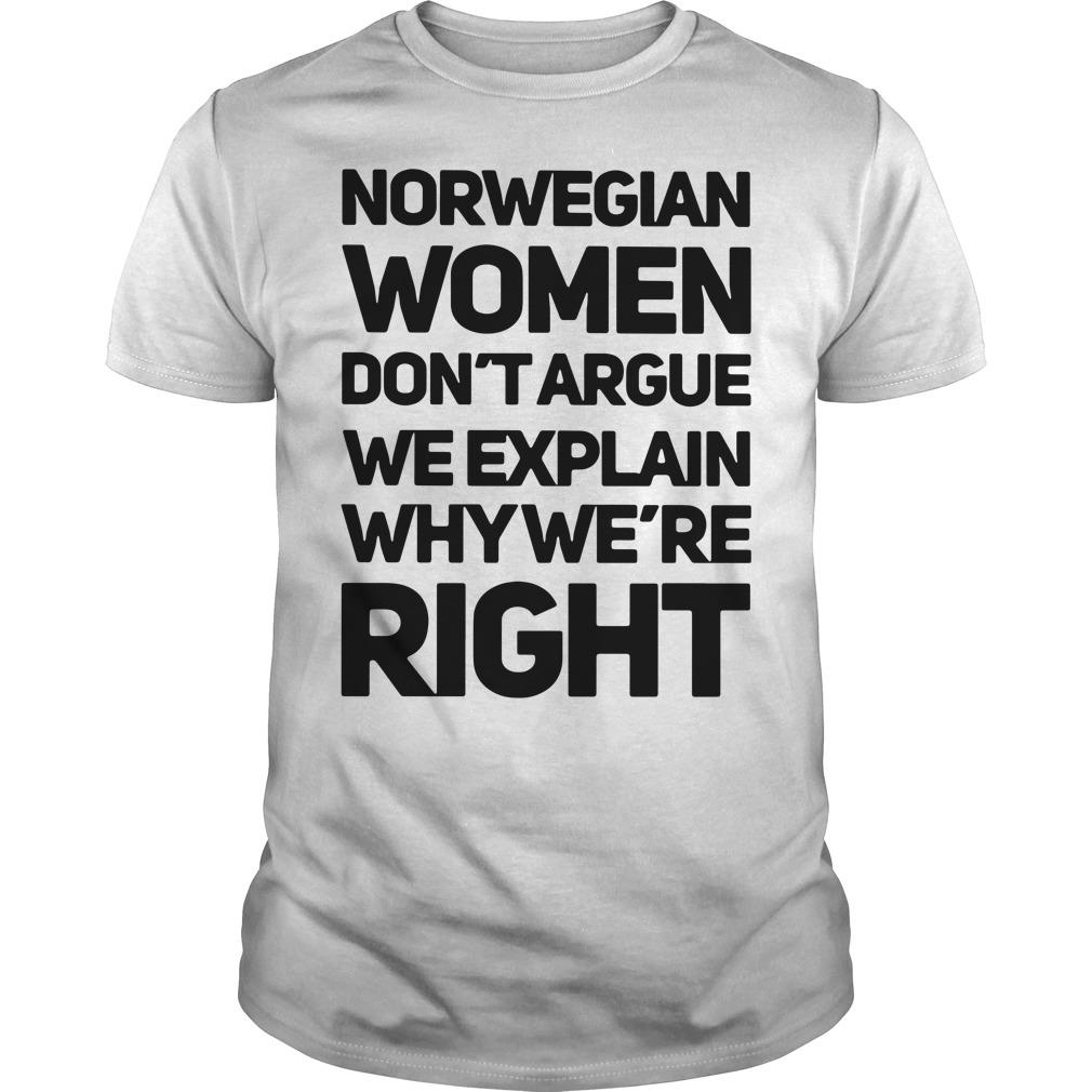 Norwegian Women Don't Argue We Explain Why We're Right Shirt