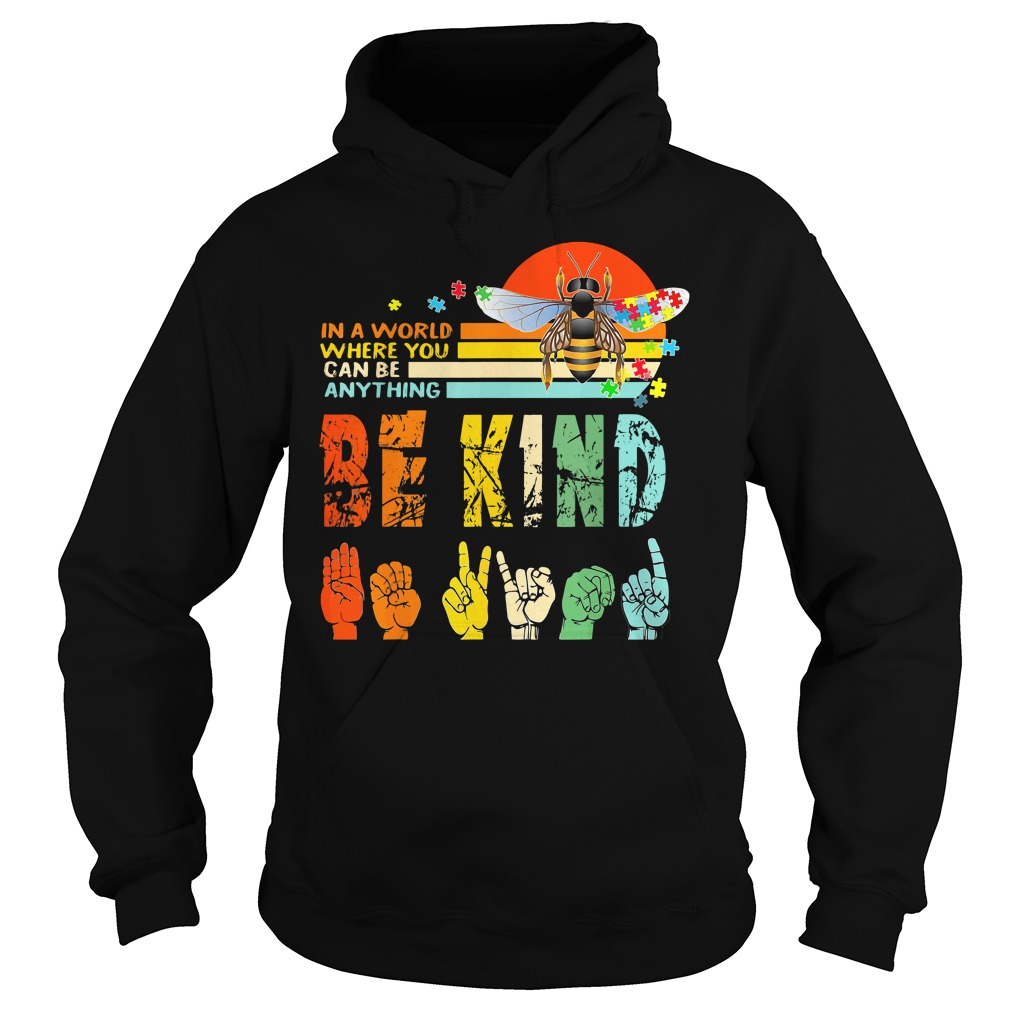 Vintage In A World Where You Can Be Anything Be Kind Signature Language Shirt hoodie