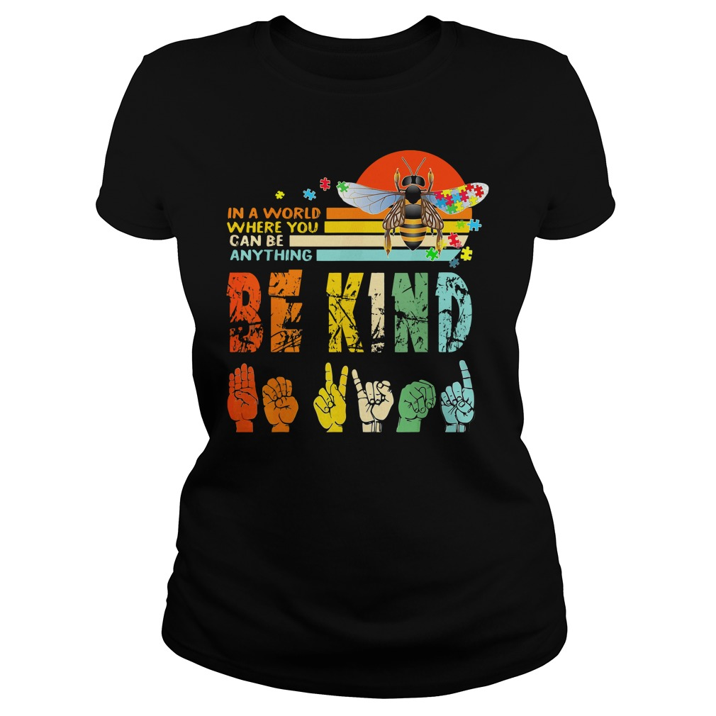 Vintage In A World Where You Can Be Anything Be Kind Signature Language Shirt ladies tee