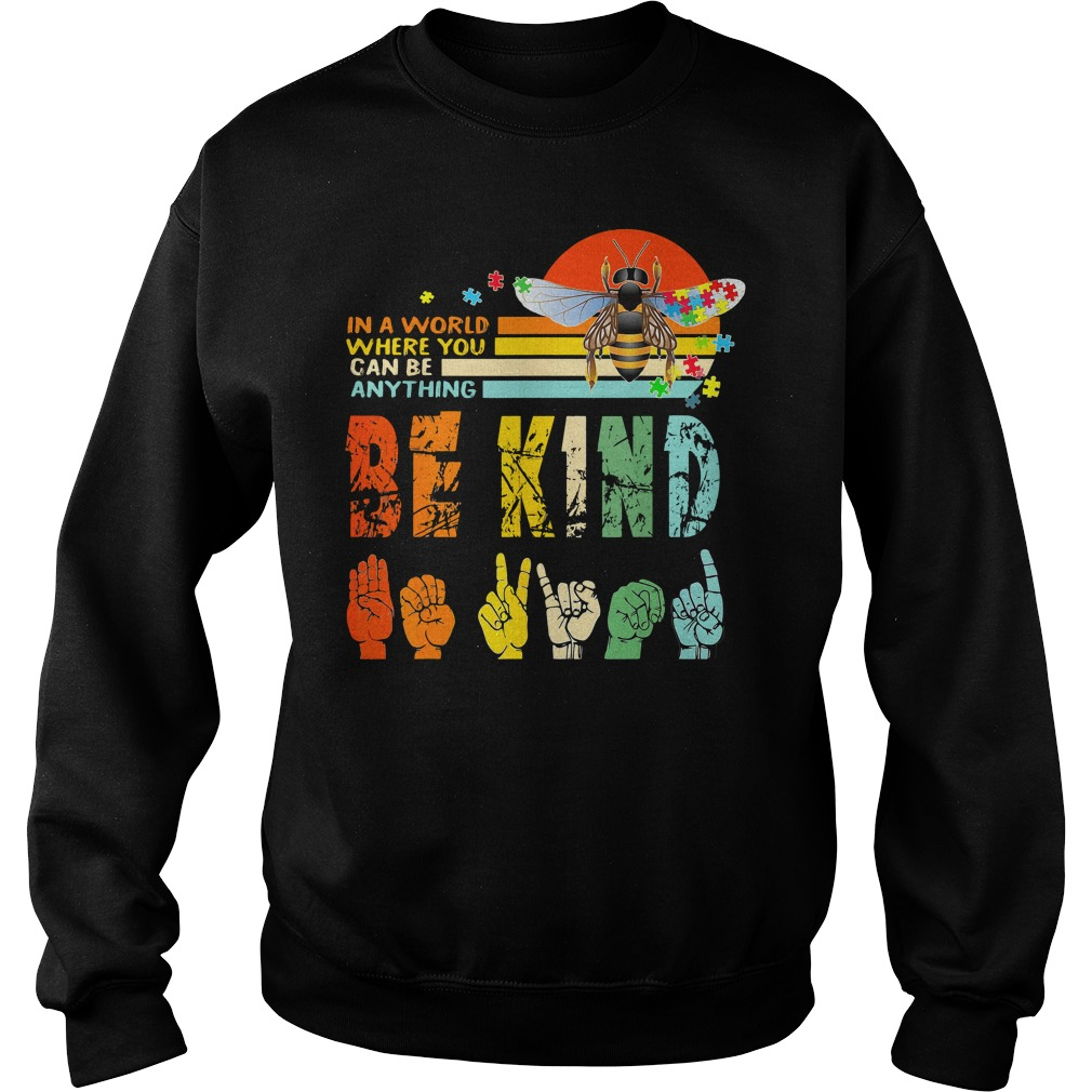 Vintage In A World Where You Can Be Anything Be Kind Signature Language Shirt sweater