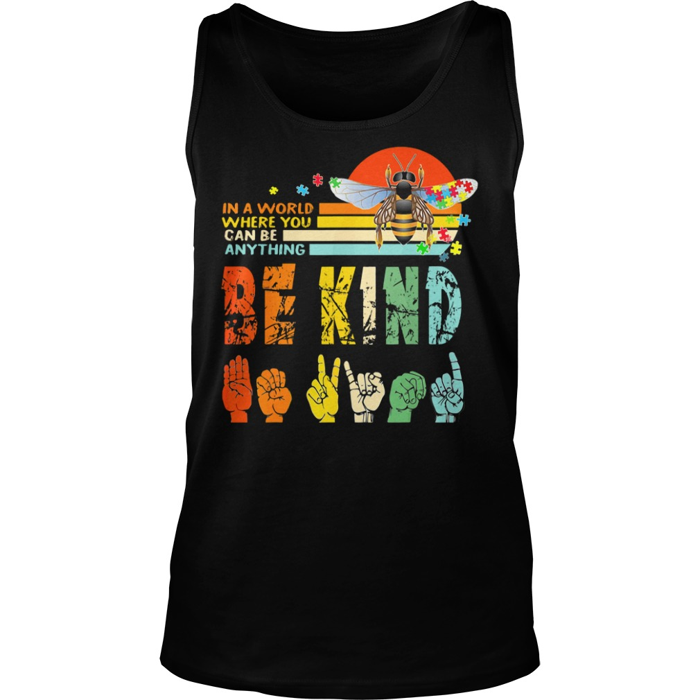 Vintage In A World Where You Can Be Anything Be Kind Signature Language Shirt tank top