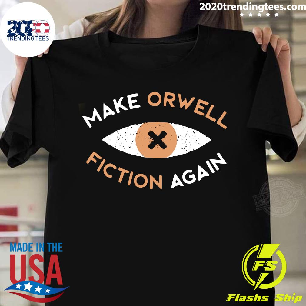 Make Orwell Fiction Again Recon Eye Shirt