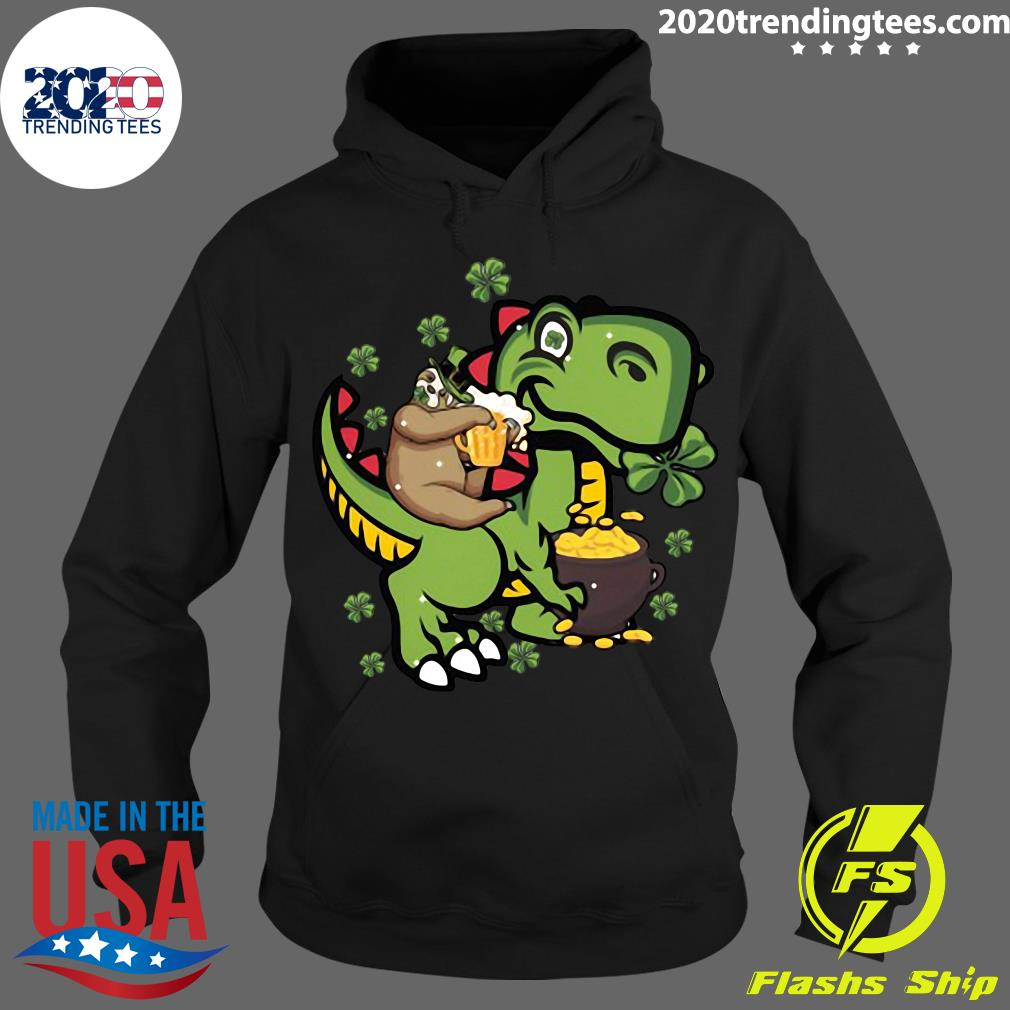 St Patrick's Day Sloth On A Trex Shirt Hoodie
