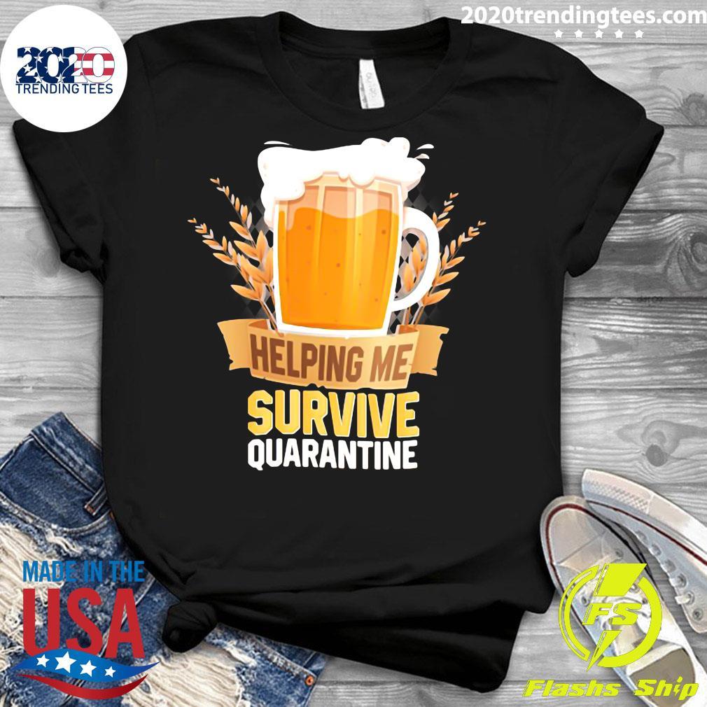 Beer Helping Me Survive Quarantine Shirt Ladies tee