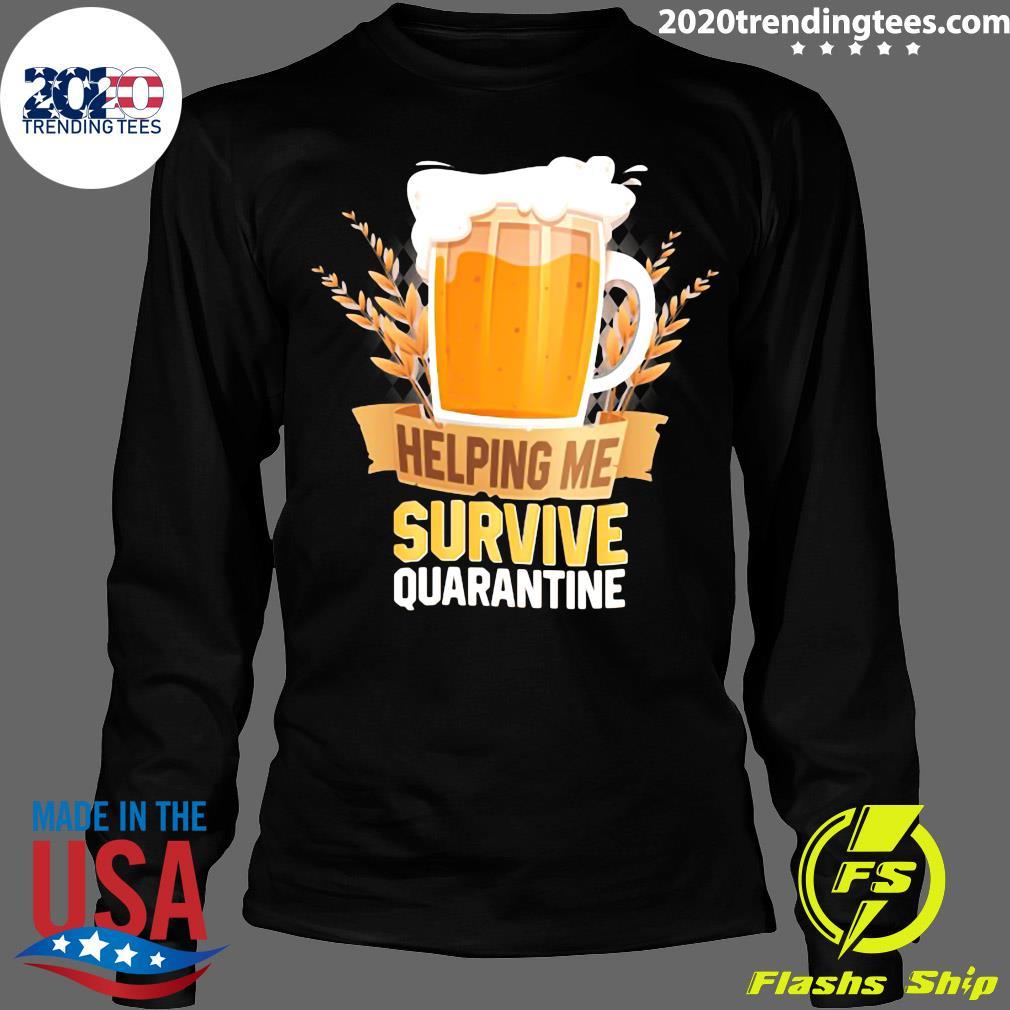 Beer Helping Me Survive Quarantine Shirt Longsleeve