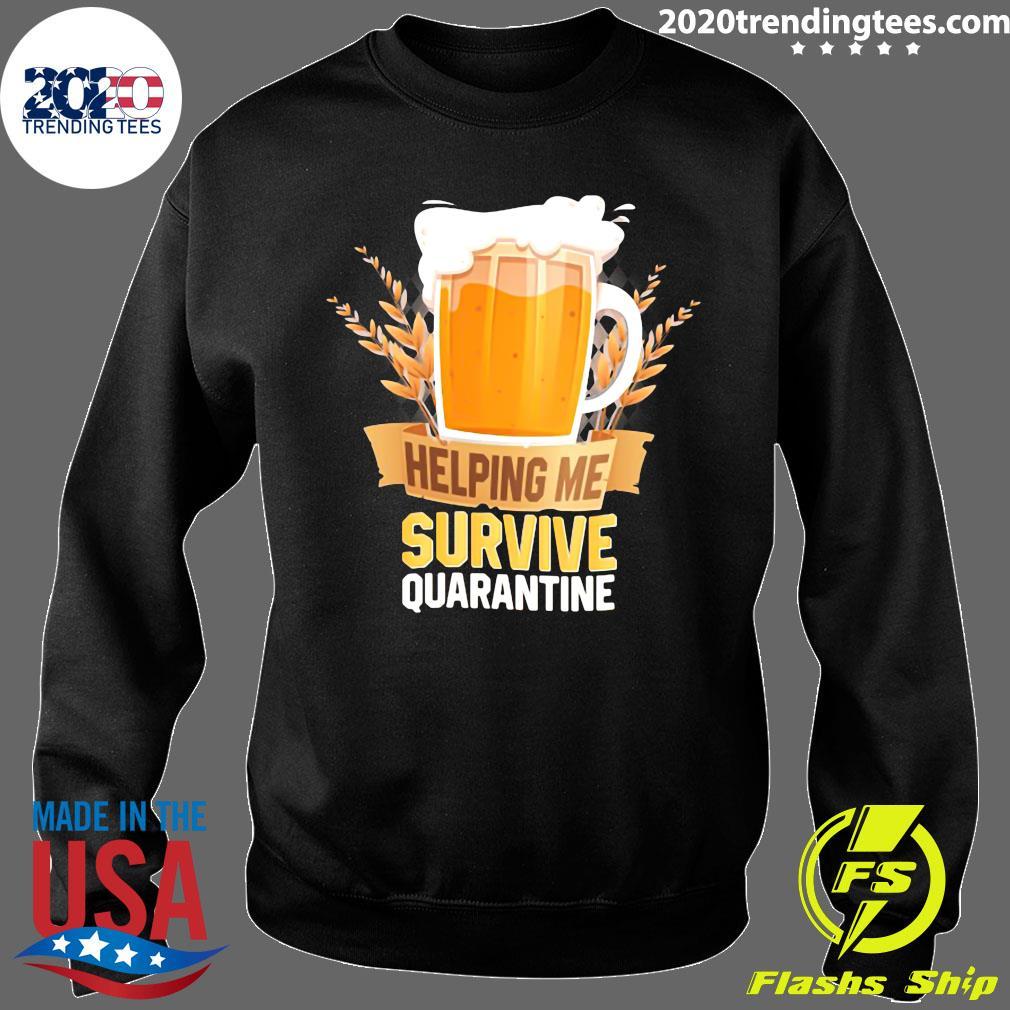 Beer Helping Me Survive Quarantine Shirt Sweater