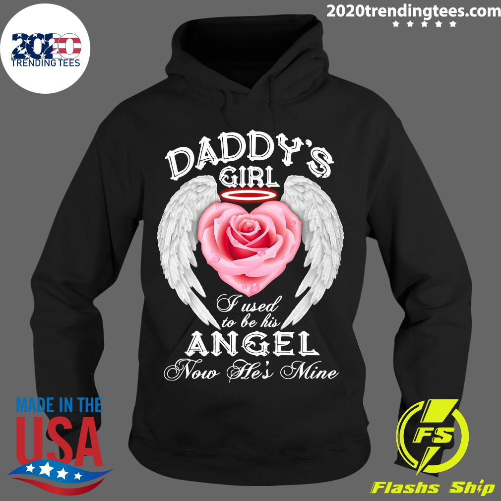 Daddy's Girl I Used To Be His Now He's Mine Funny Shirt Hoodie