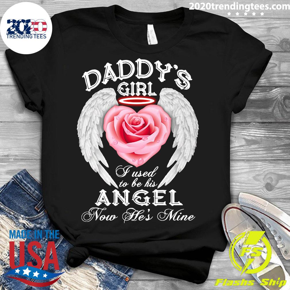 Daddy's Girl I Used To Be His Now He's Mine Funny Shirt Ladies tee