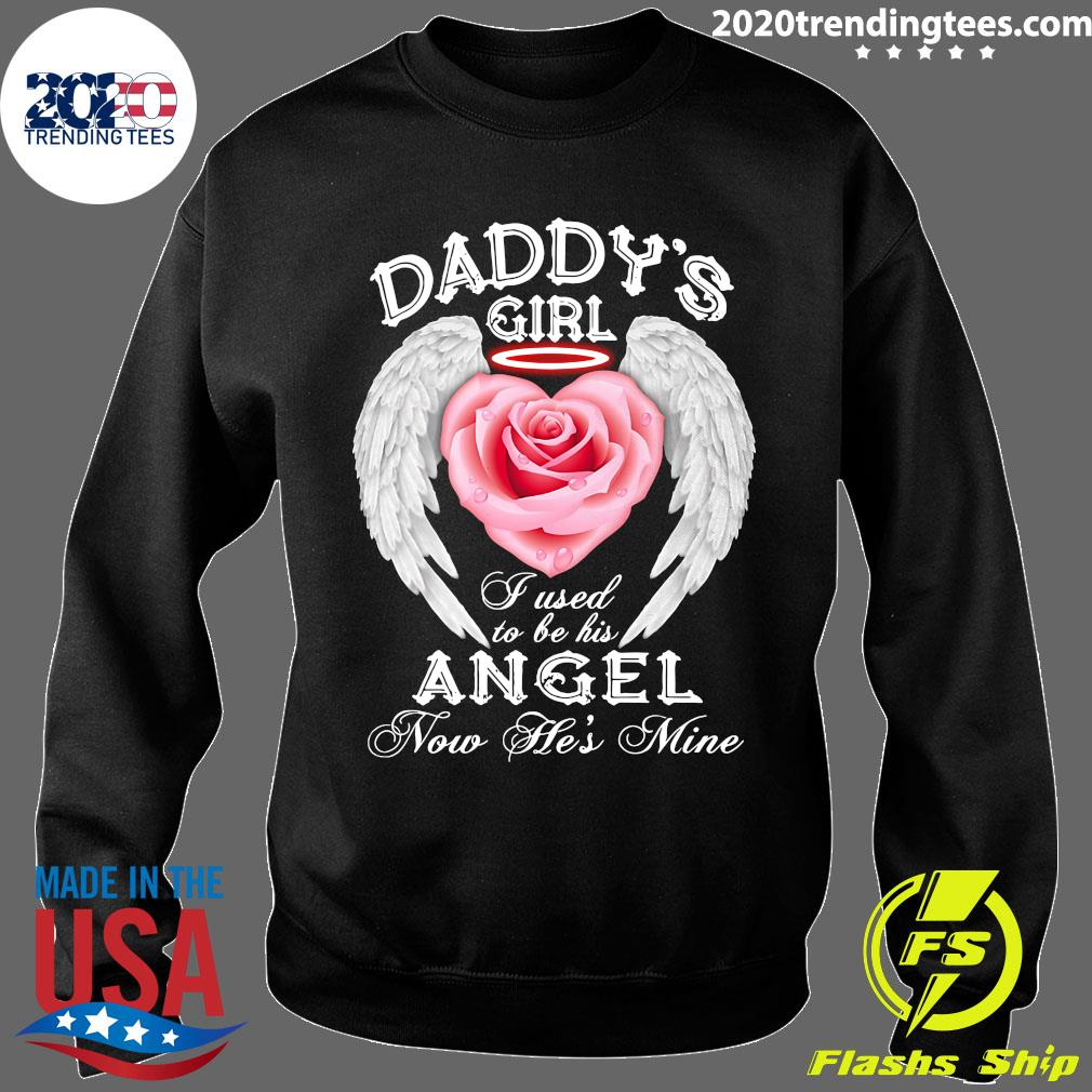 Daddy's Girl I Used To Be His Now He's Mine Funny Shirt Sweater