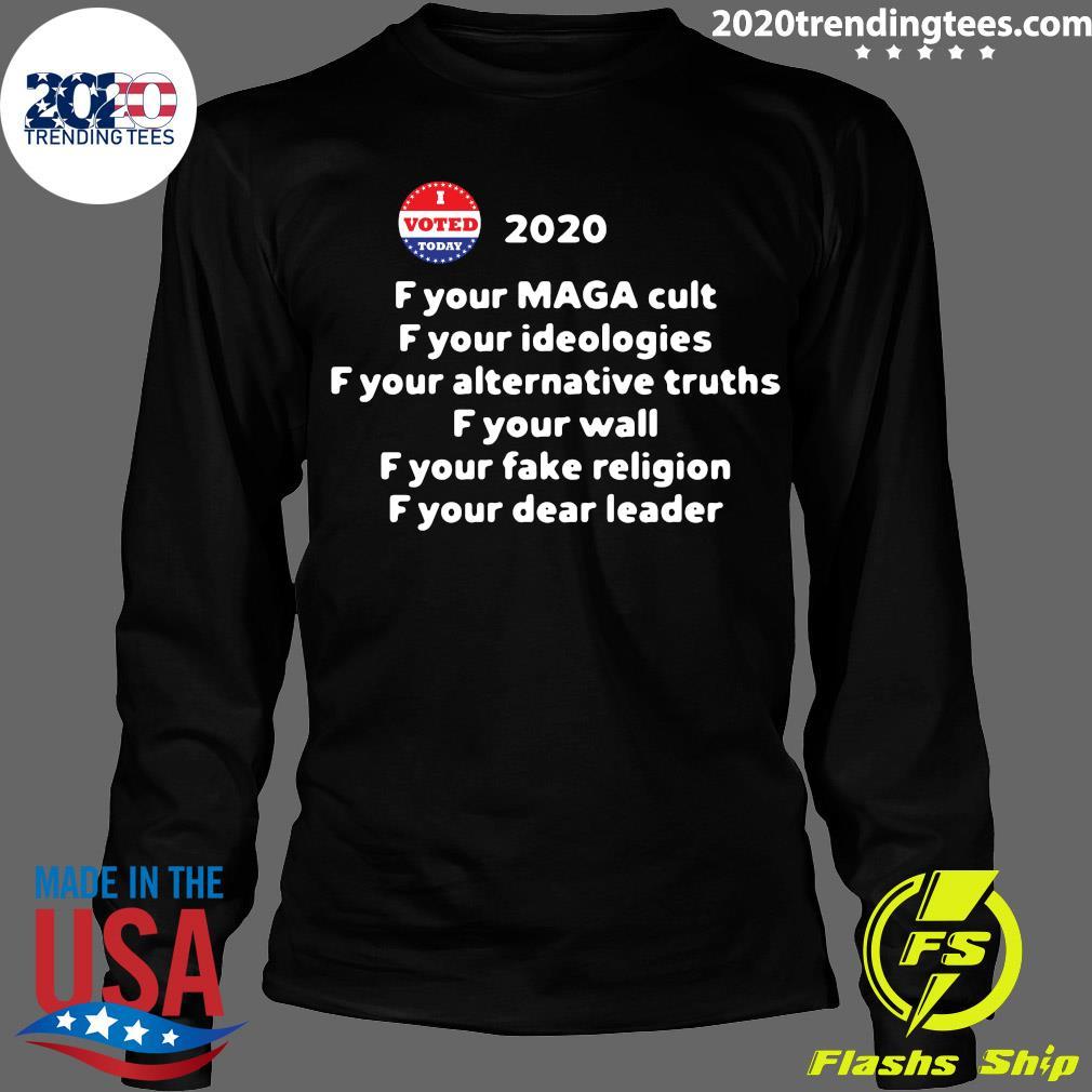F Your Maga Cult F Your Ideologies 2020 Shirt Longsleeve