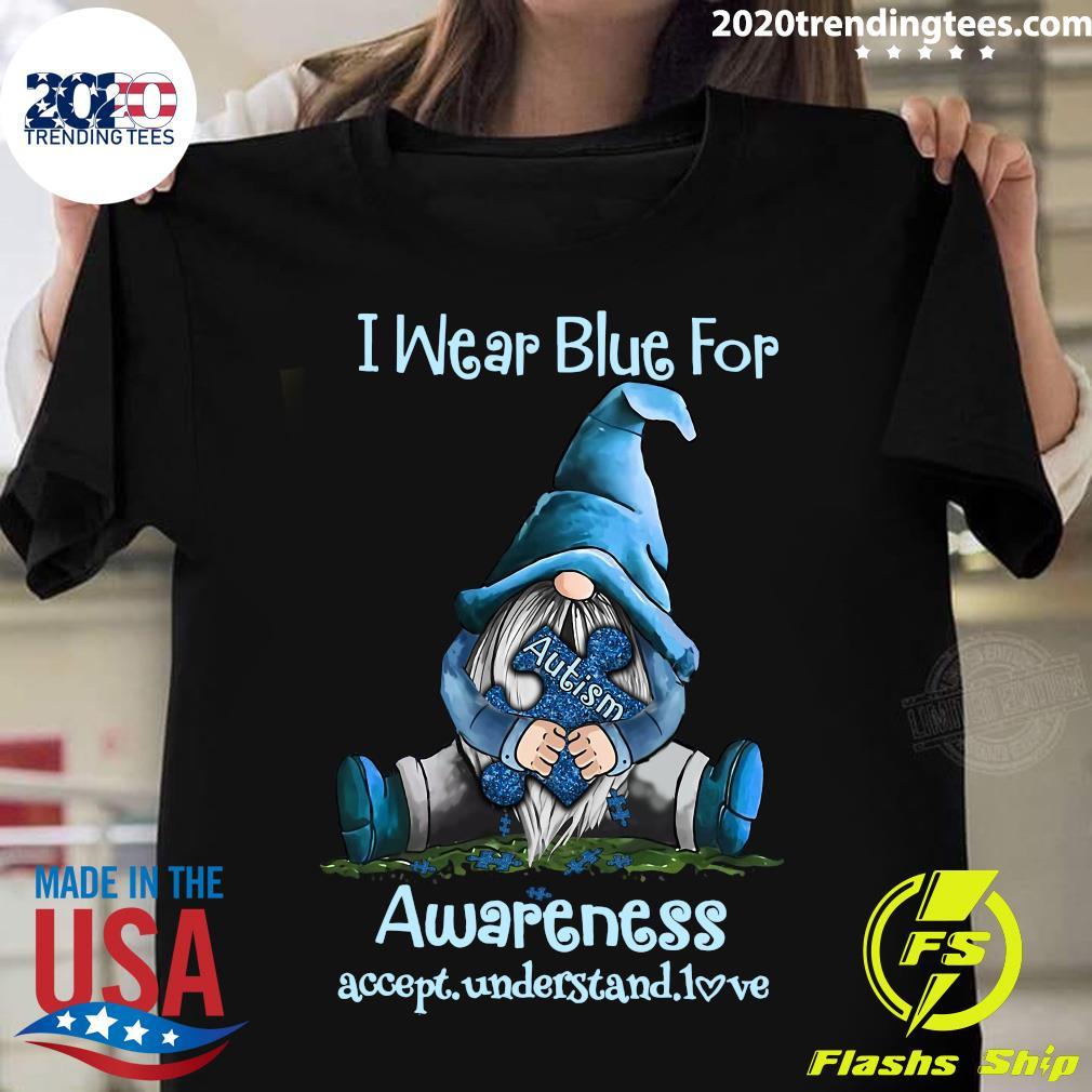 Gnomes Hug Awareness I Wear Blue For Awareness Accept Understand Love Shirt