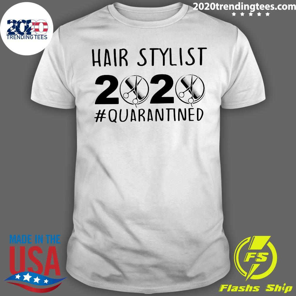 Hair Stylist 2020 Quarantined Shirt