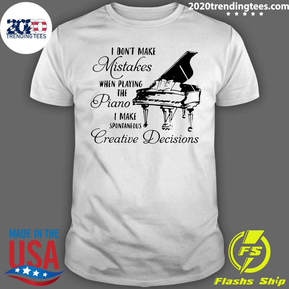 I Don_t Make Mistakes Shirt