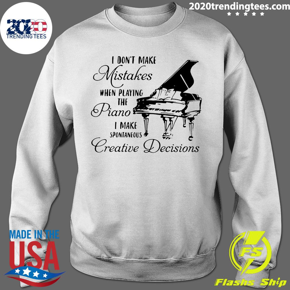I Don_t Make Mistakes Shirt Sweater